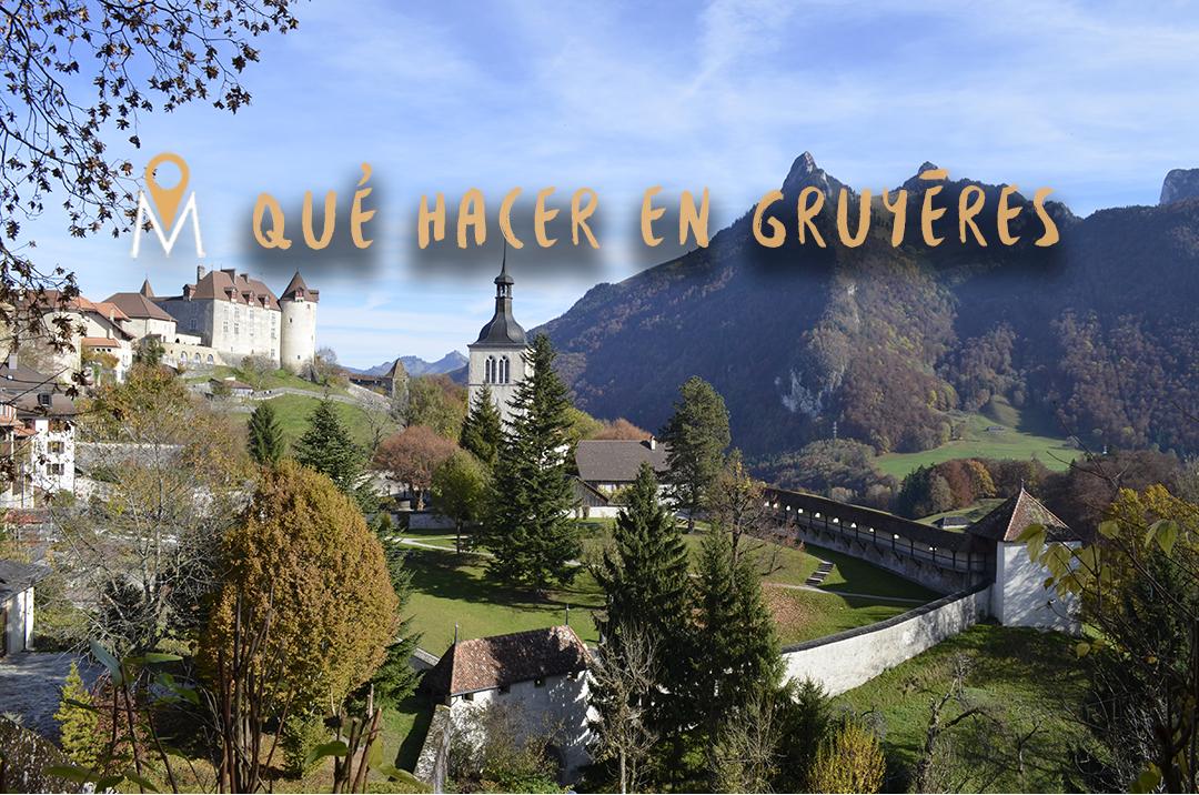 Las 10 mejores cosas que hacer en Gruyères