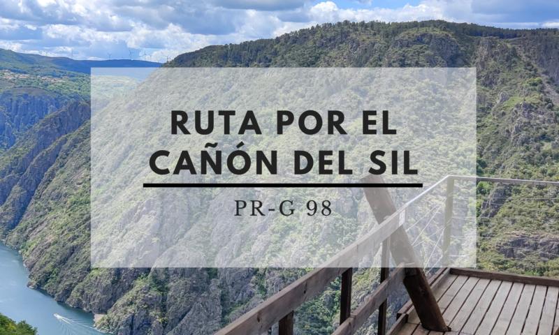 Ruta por el Cañón del Sil PR-G 98